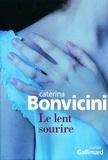 Caterina Bonvicini - Le lent sourire.