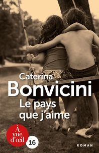 Caterina Bonvicini - Le pays que j'aime.