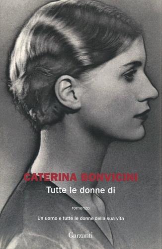 Caterina Bonvicini - Tutte le donne di.