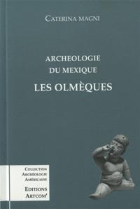 Caterina Magni - Archéologie du Mexique : les Olmèques.