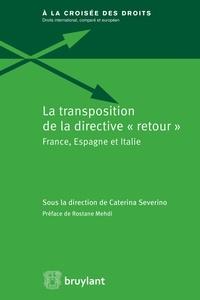 """Caterina Severino - La transposition de la directive """"retour"""" - France, Espagne et Italie."""