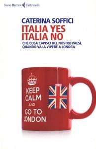 Italia yes, Italia no - Che cosa capisci del nostro paese quando vai a vivere a Londra.pdf