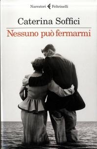 Caterina Soffici - Nessuno puo fermarmi.