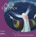 Caterina Zandonella et Béatrice Egémar - Maître Chronos - La mesure du temps.
