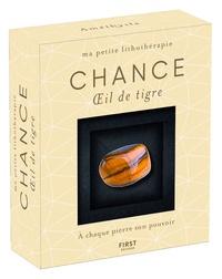 Catérina Zita - Chance - Oeil-de-tigre. Avec un livret de 48 pages et 1 oeil-de-tigre.