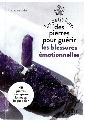 Le petit livre des pierres pour guérir les blessures émotionnelles