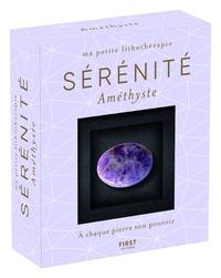 Sérénité - Améthyste. Avec 1 livret de 48 pages et 1 améthyste.pdf