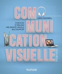 Cath Caldwell - Communication visuelle pour tous - Concevez et réalisez une identité visuelle multisupport.