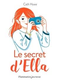 Cath Howe - Le secret d'Ella.