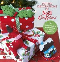 Cath Kidston - Petites décorations de Noël - Avec des feuilles de feutrine, des mini-pompons, des échevettes de coton et du cordon ciré.