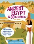 Cath Senker - Ancient egypt in 30 seconds.