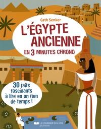 Cath Senker - L'Egypte ancienne en 3 minutes chrono.