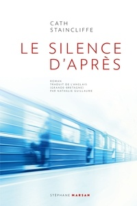 Cath Staincliffe - Le silence d'après.