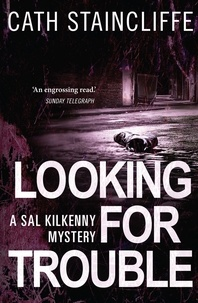 Cath Staincliffe - Looking For Trouble - Sal Kilkenny #1.