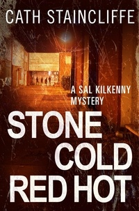 Cath Staincliffe - Stone Cold Red Hot - Sal Kilkenny #4.