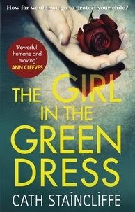 Cath Staincliffe - The Girl in the Green Dress - a groundbreaking and gripping police procedural.