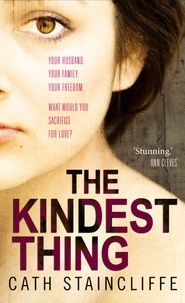 Cath Staincliffe - The Kindest Thing.