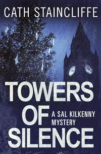 Cath Staincliffe - Towers of Silence - Sal Kilkenny #5.