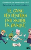 Catharina Ingelman-Sundberg - Le gang des dentiers fait sauter la banque.