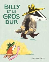 Catharina Valckx - Billy  : Billy et le gros dur.
