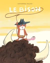 Catharina Valckx - Billy  : Le bison.