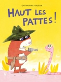 Catharina Valckx - Haut les pattes !.
