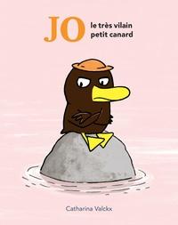 Catharina Valckx - Jo, le très vilain petit canard.