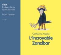 Catharina Valckx - L'incroyable Zanzibar. 1 CD audio