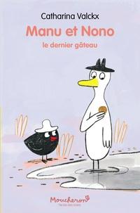 Catharina Valckx - Manu et Nono  : Le dernier gâteau.