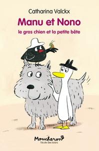 Catharina Valckx - Manu et Nono  : Le gros chien et la petite bête.