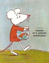 Catharina Valckx - Totoche et le poisson malheureux.