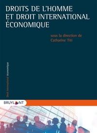 Droits de l'homme et droit international économique - Catharine Titi pdf epub