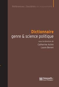 Catherine Achin et Laure Bereni - Dictionnaire genre & science politique - Concepts, objets, problèmes.