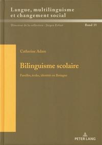 Catherine Adam - Bilinguisme scolaire - Familles, écoles, identités en Bretagne.