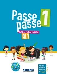 Catherine Adam et Christelle Berger - Passe-passe 1 A1.1 - Cahier d'activités. 1 CD audio