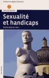 Catherine Agthe Diserens - Sexualité et handicaps - Entre tout et rien....