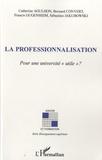 """Catherine Agulhon et Bernard Convert - La professionnalisation - Pour une université """"utile"""" ?."""