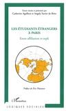 Catherine Agulhon et Angela Xavier de Brito - Les étudiants étrangers à Paris - Entre affiliation et repli.