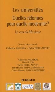 Catherine Agulhon et Sylvie Didou Aupetit - Les universités Quelles réformes pour quelle modernité ? - Le cas du Mexique.