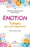 Catherine Aimelet-Périssol et Pierre Massot - E.M.O.T.I.O.N - 7 étapes pour se comprendre.