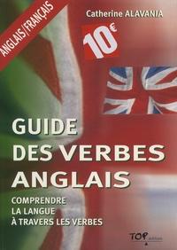 Catherine Alavania - Guide des verbes anglais - Comprendre la langue à travers les verbes.