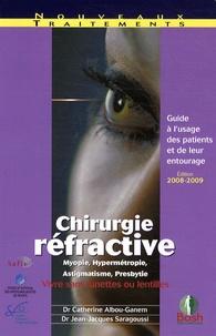 Catherine Albou-Ganem et Jean-Jacques Saragoussi - Chirurgie réfractive - Guide à l'usage des patients et de leur entourage.