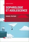 Catherine Aliotta - Sophrologie et adolescence - Manuel pratique.