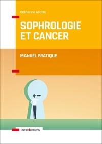 Catherine Aliotta - Sophrologie et cancer - Manuel pratique.
