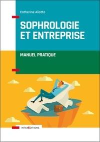 Catherine Aliotta - Sophrologie et entreprise - Manuel pratique.