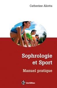 Catherine Aliotta - Sophrologie et sport - Manuel pratique.