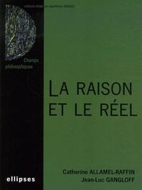 Catherine Allamel-Raffin et Jean Gangloff - La raison et le réel.