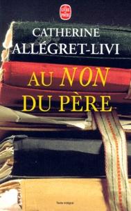 Catherine Allegret-Livi - Au non du père.