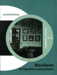 Catherine Amathéü et Otto Ganz - Manifeste de figuration contemplative.