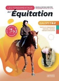 Catherine Ancelet - Les fondamentaux de l'équitation Galops 1 et 2 - Toutes les connaissances, Questions / Réponses, Tableaux d'évaluation.